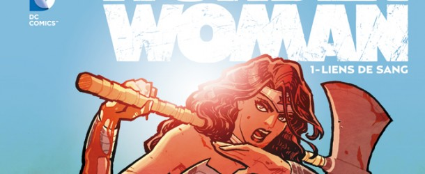 [REVIEW VF] Wonder Woman #1 – Liens de Sang