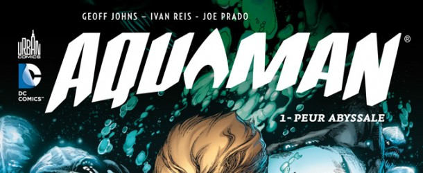 [Review VF] Aquaman : Peur Abyssale