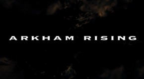 Fan-Film : Arkham Rising