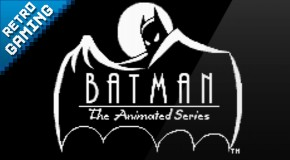 Retro Gaming #1 : Batman The Animated Series