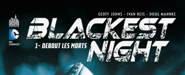 [Review VF] Blackest Night Tome 1 : Debout les morts