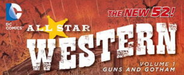 [Review VO] All-Star Western Vol. 1: Guns and Gotham