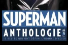 [Review VF] Superman Anthologie