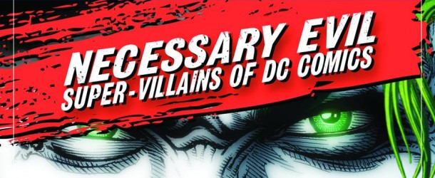 [Review TV] Necessary Evil : Super-Villains of DC Comics