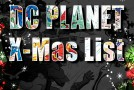 DC Planet X-Mas List #2013