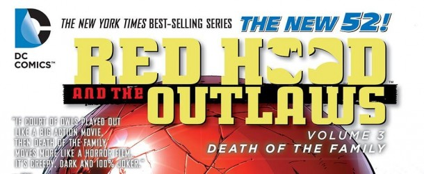 [Review VO] Red Hood and the Outlaws Vol. 3 : Death of the Family