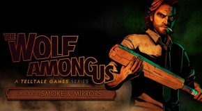 Test – The Wolf Among US : Episode 2 – Smoke and Mirrors