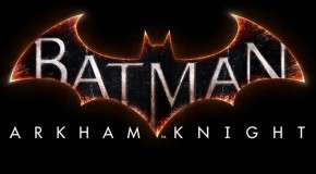 [Preview JV] Batman Arkham Knight : Nos impressions