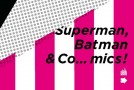 [Review VF/VO] Superman, Batman & Co… mics !