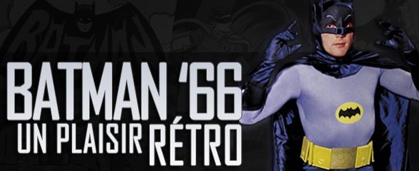 Actualités : DC Planet 2014_05_Batman-66_Un_Plaisir_Retro-610x250