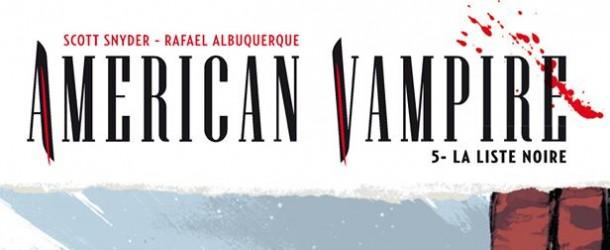 review vf  american vampire tome 5   la liste noire