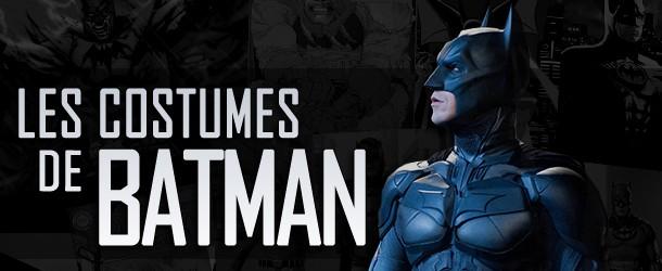 Actualités : DC Planet Les_costumes_de_Batman-610x250
