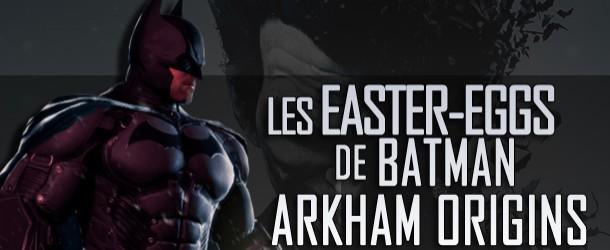 Actualités : DC Planet Les_easter_eggs_de_Batman_-Arkham_Origins-610x250