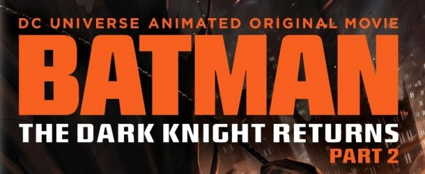 [Review TV] Batman : The Dark Knight Returns Partie 2