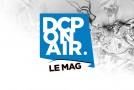 DCP On Air : Le Mag S02E10 – Actu, Sélection VF et VO Juin 2015