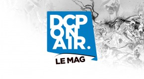 DCP On Air : Le Mag S02E01 – Actu, Sélection VF et VO de Septembre 2014