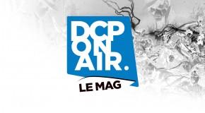 DCP On Air : Le Mag S02E06 – Actu, Sélection VF et VO Février 2015
