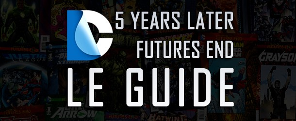 Actualités : DC Planet 2014_10_Le_Guide_Five-Years-Later-610x250