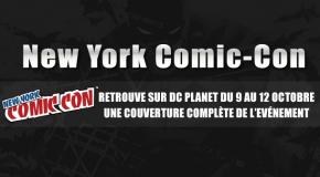 NYCC 2014 – Retrouvez toute l'actu sur DC Planet !