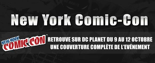 Actualités : DC Planet 2014_10_NYCC_recap-610x250