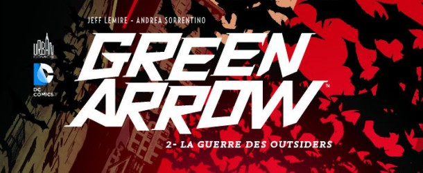 [ICONE] Green Arrow Review-VF-Green-Arrow-Tome-2-La-Guerre-des-Outsiders-610x250