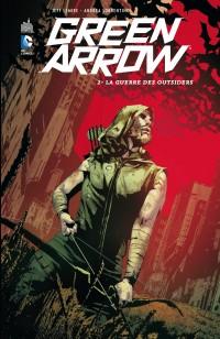 [Review VF] Green Arrow Tome 2 La Guerre des Outsiders