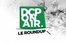 DCP On Air : Le Round-Up #2 – The Wake