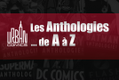 Urban Comics : Les Anthologies de A à Z
