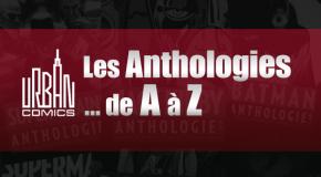 Urban Comics : Les Anthologies de A à Z