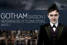 Gotham Saison 1 : Références et Clins d'oeil 1/2