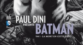 Review VF – Paul Dini présente Batman Tome 1