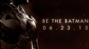 Nouvelle date de sortie pour Batman : Arkham Knight