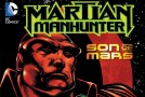 Review VO – Martian Manhunter : Son of Mars