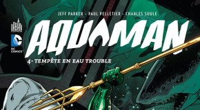Review VF – Aquaman Tome 4