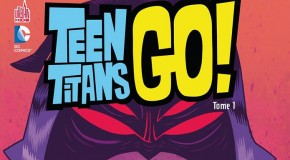 Review VF – Teen Titans Go ! Tome 1