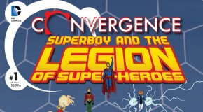Preview VO – Convergence : Superboy and The Legion of Super-Heroes #1