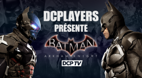 DC Players – Batman : Arkham Knight DLC Fest