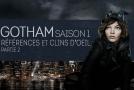 Gotham Saison 1 : Références et Clins d'œil 2/2