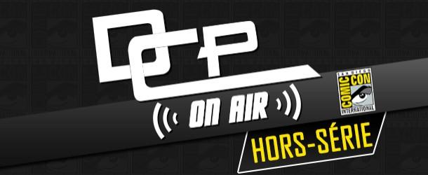 Vidéos et podcasts : DC Planet Logo-DCPonair-Hors-Serie-SDCC-610x250