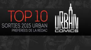 Top 10 (selon nous) #11 : sorties Urban 2015