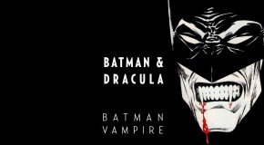 Urban Comics va publier la trilogie Batman : Vampire