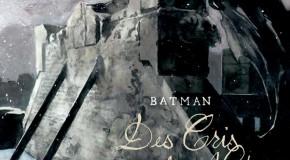 Preview VF – Batman  : Des Cris dans la Nuit
