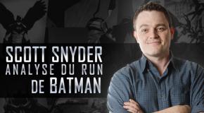 Dossier - Scott Snyder et Batman, analyse d'un run marquant et (re)marqué