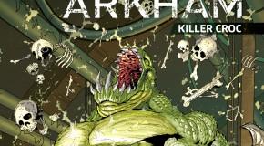 Review VO – Batman : Arkham – Killer Croc