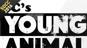SDCC 2016 – Récap panel Young Animal