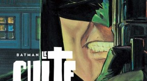 Review VF – Batman : Le Culte