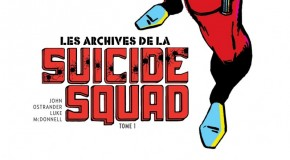 Review VF – Les Archives de la Suicide Squad Tome 1