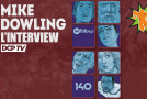 LCF 2016 – L'interview vidéo de Mike Dowling (Unfollow)