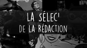 La Sélec' de la Rédaction #4 - Janvier 2017