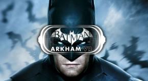 Découvrez les douze premières minutes de Batman: Arkham VR